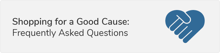 Get your questions about shopping for a cause answered.